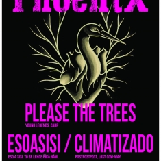 Show - Year after Phoenix: Please The Trees, Esoasisi, Climatizado
