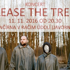 Show - Please The Trees V Tančírně