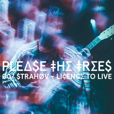 Show - PTT: 007 Strahov - Licence To Live release party + support