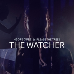 Koncert - The Watcher: 420people & Please The Trees